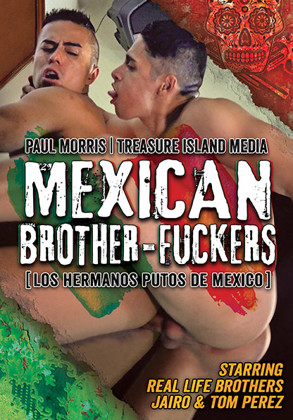 new release mexican brother fuckers tim blog